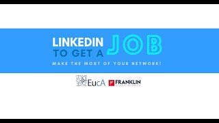 LinkedIn to Get a Job: Make the Most of Your Network! | Webinar | EucA's Career Counseling Project