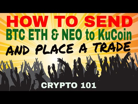 How To Transfer BTC ETH To KuCoin And Place A Trade