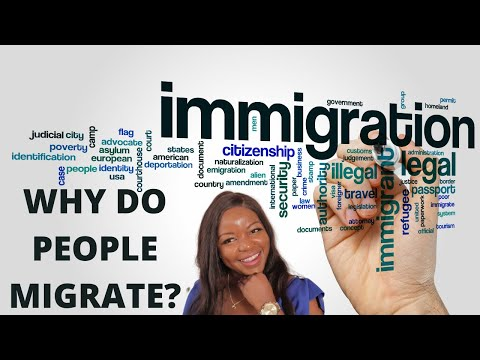 Why Do People Migrate? Reasons Why People Migrate: Push And Pull Factors