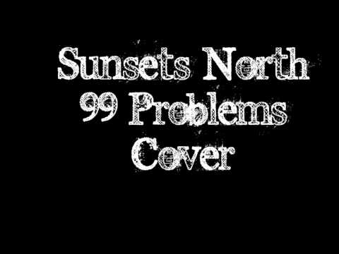 JAY Z - 99 Problems (Sunsets North - Cover)