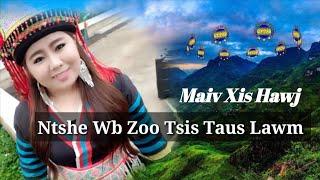Ntshe wb zoo tsis taus lawm by Maiv xis Hawj new song 21 6 2019