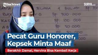 Kepala Sekolah yang Pecat Guru Honorer karena Posting Gaji Kini Minta Maaf, Hervina Kembali Kerja