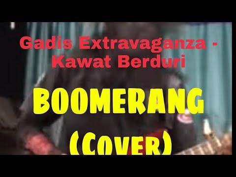 Gadis Extravaganza / Kawat Berduri - Boomerang By Volcano