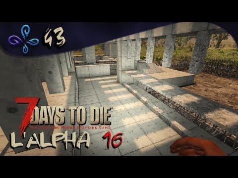 La base 3.0 - 7 DAYS TO DIE (Alpha 16) [Fr] #43