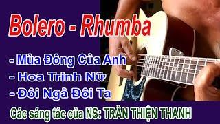 Guitar Rhumba MÙA ĐÔNG CỦA ANH - HOA TRINH NỮ - ĐÔI NGẢ ĐÔI TA