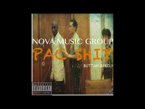 Nova Music Group Presents : Pac Shit (Buttah B)
