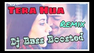 Bass Boosted Songs: Tera Hua (Dj Remix)-T-Series
