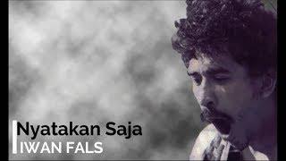 Iwan Fals - Nyatakan Saja + Lirik - Lagu Tidak Beredar