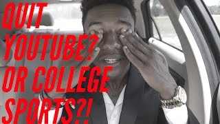 Video QUIT COLLEGE SPORTS OR QUIT YOUTUBE? download MP3, 3GP, MP4, WEBM, AVI, FLV November 2017