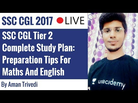SSC CGL Tier 2 Complete Study Plan - Preparation Tips By Aman Trivedi