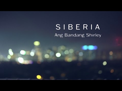 Ang Bandang Shirley - Siberia (OFFICIAL MUSIC VIDEO)