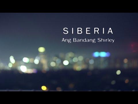Ang Bandang Shirley - Siberia (OFFICIAL MUSIC VIDEO)
