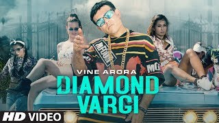 Diamond Vargi (Full Song) Vine Arora | Rishi Uniyal | Latest Punjabi Songs 2019