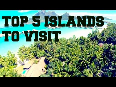 TOP 5 ISLANDS TO VISIT! (A MUST)