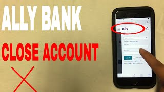 ✅  4 Ways To Close Ally Financial Bank Account 🔴