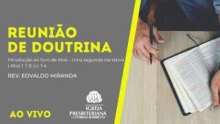 Reunião de Doutrina   03/09/2021   Rev. Edvaldo Miranda   Atos 1. 1-3; Lc. 1-4