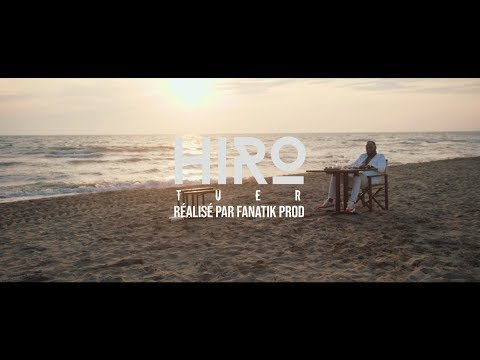 Hiro - Tuer (Clip Officiel)