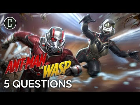 5 Questions After Ant-Man And The Wasp