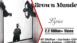 Brown Munde (Lyrics) • AP Dhillon • Gurinder Gill • Shinda Kahlon • GMINXR • Latest Viral Song 2021