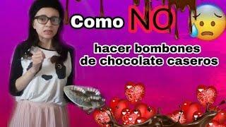 COMO NO HACER BOMBONES CASEROS DE CHOCOLATE PARA SAN VALENTÍN/ TUTORIAL SALE MAL