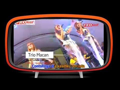 Trio Macan - Tidak Semua Laki Laki