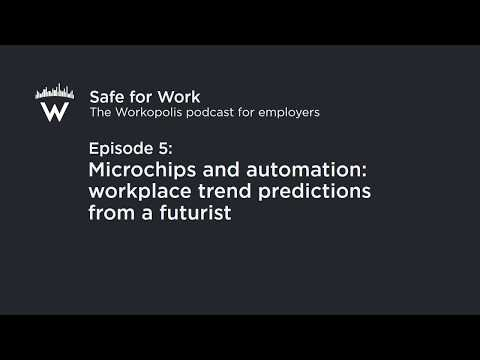 Episode 5: Microchips and automation: workplace trend predictions from a futurist
