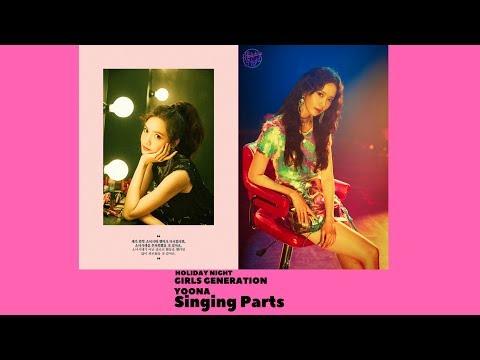 Girls' Generation - Yoona 윤아 (Singing Parts) ► (Holiday Night)