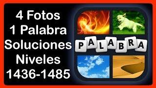 4 Fotos 1 Palabra - Niveles 1436-1485  - Actualizado Marzo 2018 - Soluciones - Respuestas