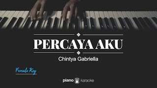Download lagu Percaya Aku (FEMALE KEY) Chintya Gabriella (Karaoke Piano Cover)