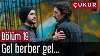 Çukur 19. Bölüm - Gel Berber Gel...