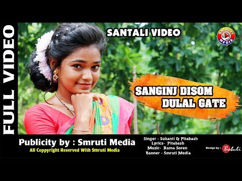 New Santali Video Song 2018 Sanginj Disom Dulal Gate Full HD