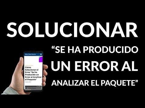 """Cómo Solucionar el Error """"Se ha Producido un Error al Analizar el Paquete"""""""