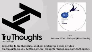 Hint - Sneaker Thief - Me&you - Hint Remix - Tru Thoughts Jukebox