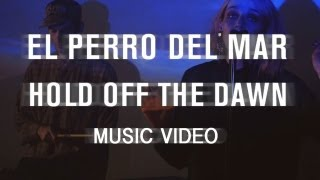 "El Perro Del Mar - ""Hold Off the Dawn"" (Official Music Video)"