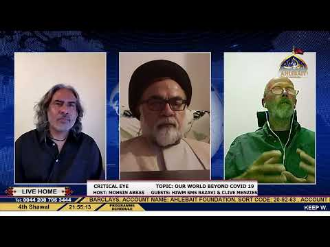 Our World Beyond COVID 19, HIWM SMS Razavi, Clive Menzies, Mohsin, 26-05-2020