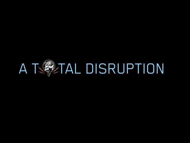 Smarter, Faster, Together - A Total Disruption Trailer
