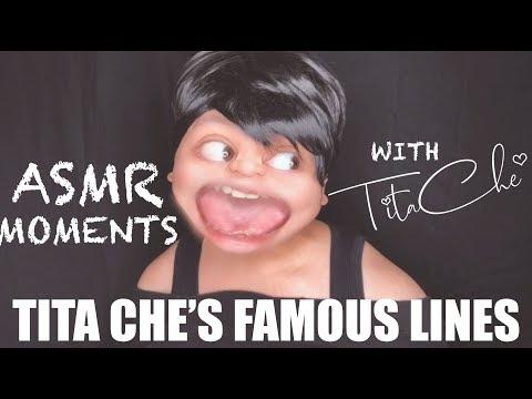 ASMR MOMENTS with TITA CHE  TITA CHE&39;S FAMOUS LINES