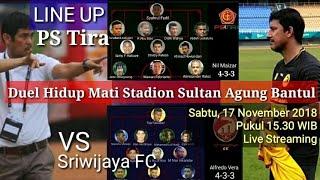 LINE UP PS Tira vs Sriwijaya FC : Duel Hidup Mati Nil Maizar-Alfredo