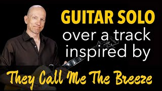 Sweet Guitar Solo over a Mats Nermark BT inspired by They Call Me The Breeze