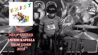 EXIST - HIDUPAN FANTASI (AMIROCKAFELLA DRUM COVER 2019)