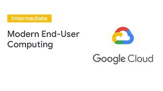 How Google Securely Enables Modern End-User Computing (Cloud Next '19)