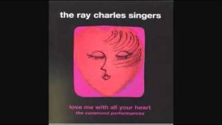 RAY CHARLES SINGERS - LOVE ME WITH ALL YOUR HEART 1964