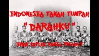 "INDONESIA tanah tumpah ""DARAHKU"" - iwan keplek remix project"
