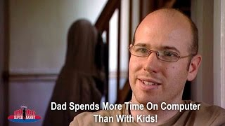 Dad Spends More Time On Computer Than With Kids! | Supernanny UK
