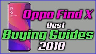 Oppo Find X Buying Guides   Buy Or Not ?? In Hindi 2018