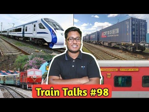 train-talks-#98-train-18-new-routes,-₹5-train-ticket,-lhb-train,-hill-train-reservation