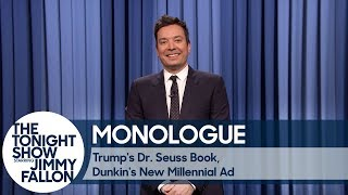 Trump's Dr. Seuss Book, Dunkin's New Millennial Ad - Monologue