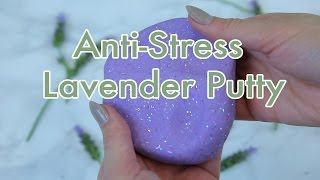 Anti Stress Lavender Putty | HG Craft | HelloGiggles