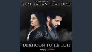 Dekhoon Tujhe Toh