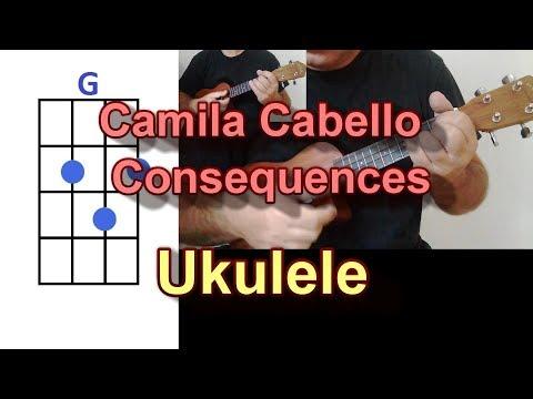 Camila Cabello Consequences Ukulele Cover